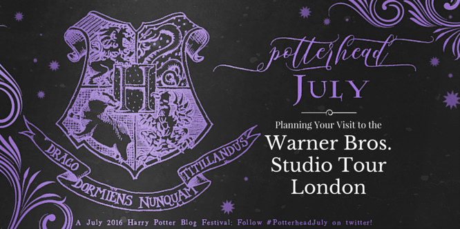 Potterhead July: Planning Your Visit to the Warner Bros. Studio Tour London