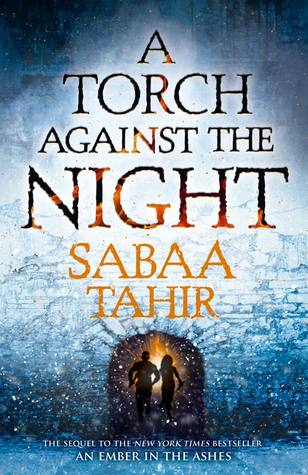 #BookReview: A TORCH AGAINST THE NIGHT by Sabaa Tahir