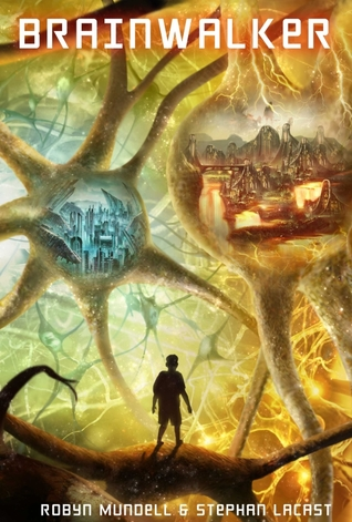 #Spotlight: BRAINWALKER by Robyn Mundell & Stephan Lacast