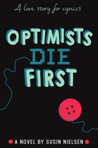 #BookReview: OPTIMISTS DIE FIRST by Susin Nielsen