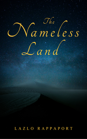 #Excerpt: THE NAMELESS LAND by Lazlo Rappaport