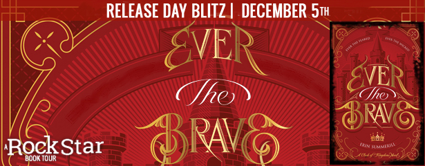 Happy #BookBirthday to EVER THE BRAVE by Erin Summerill and REBELS OF GOLD by Elise Kova!