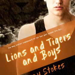 #BookReview & #Excerpt: LIONS AND TIGERS AND BOYS by Tawny Stokes
