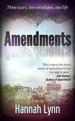 #GuestPost: Hannah Lynn, author of AMENDMENTS, on the lessons she's learned on writing and self-publishing