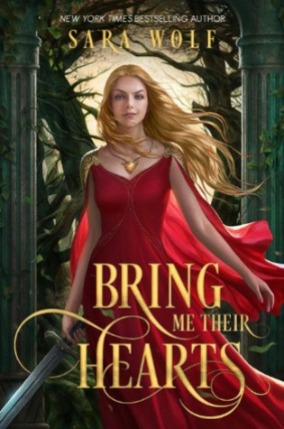 #BookReview: BRING ME THEIR HEARTS by Sara Wolf