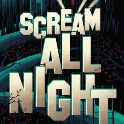 #Interview: Derek Milman, author of SCREAM ALL NIGHT, on horror films and writing his YA debut