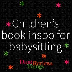#CollaborativePost: Children's Book Inspo for Cosy Nights of Babysitting