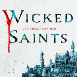 #BookReview: WICKED SAINTS (Something Dark and Holy #1) by Emily A. Duncan