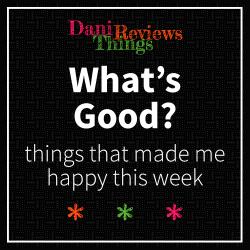 What's Good? – 25th April 2020
