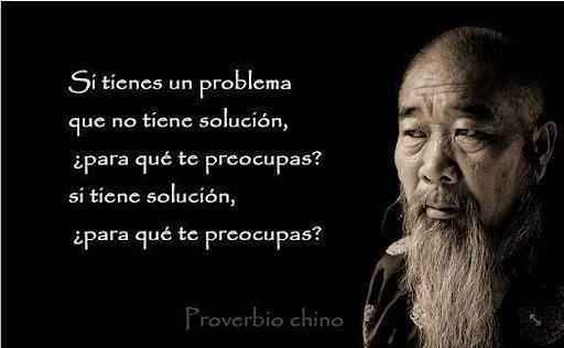 Proverbio chino estoico, para que preocuparse