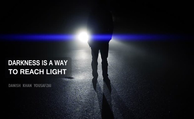 Darkness is a way to Reach Light
