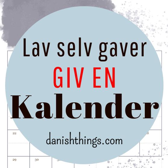 Lav selv gaver - Giv en kalender – mere end 24 aktiviteter til jul. Find inspiration til din jul, gratis print og opskrifter på danishthings.com.