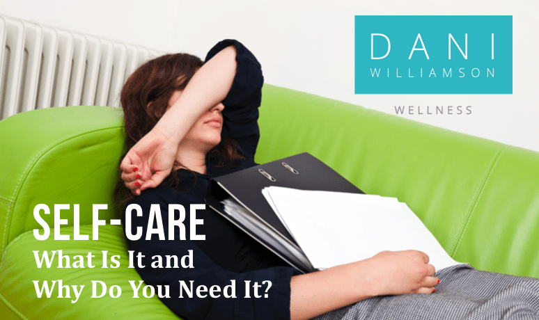 Self-Care: What Is It and Why Do You Need It?