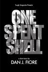 One Spent Shell by Dan J. Fiore