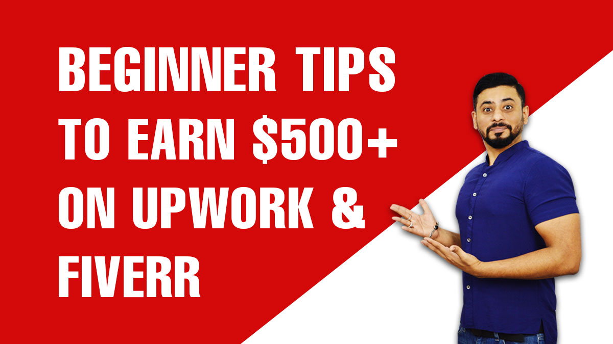 Beginner-Tips-to-Earn-$500+-on-Upwork-&-Fiverr