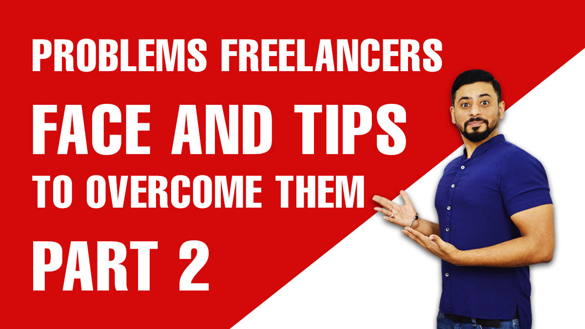 Problems-Freelancers-Face-and-Tips-to-Overcome-Them-Part-2