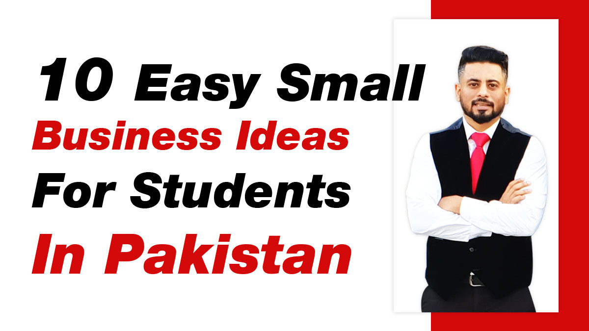 10-Easy-Small-business-Ideas-For-Students-In-Pakistan