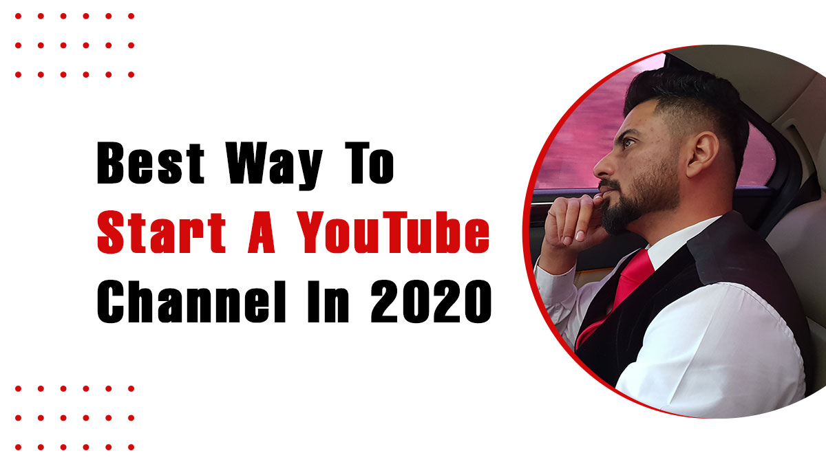 Best way to start a YouTube channel in 2020