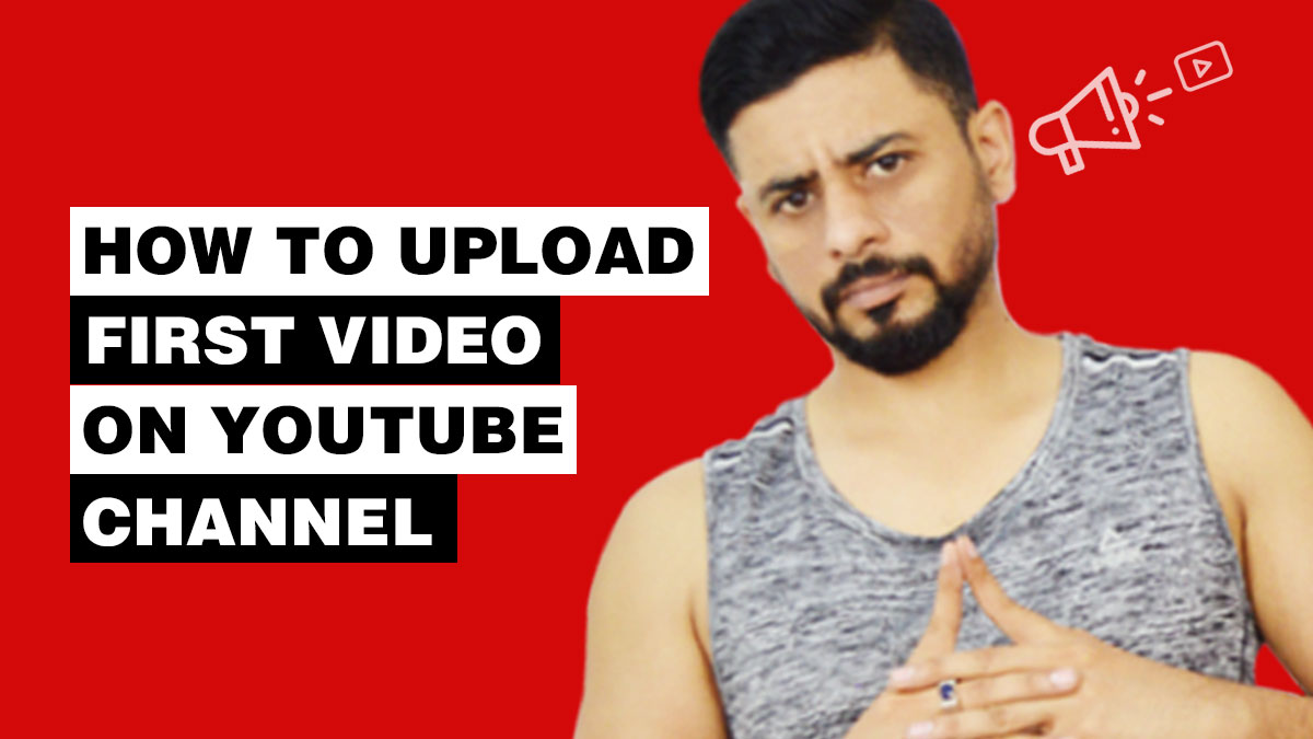 How to upload the first video on YouTube Channel?