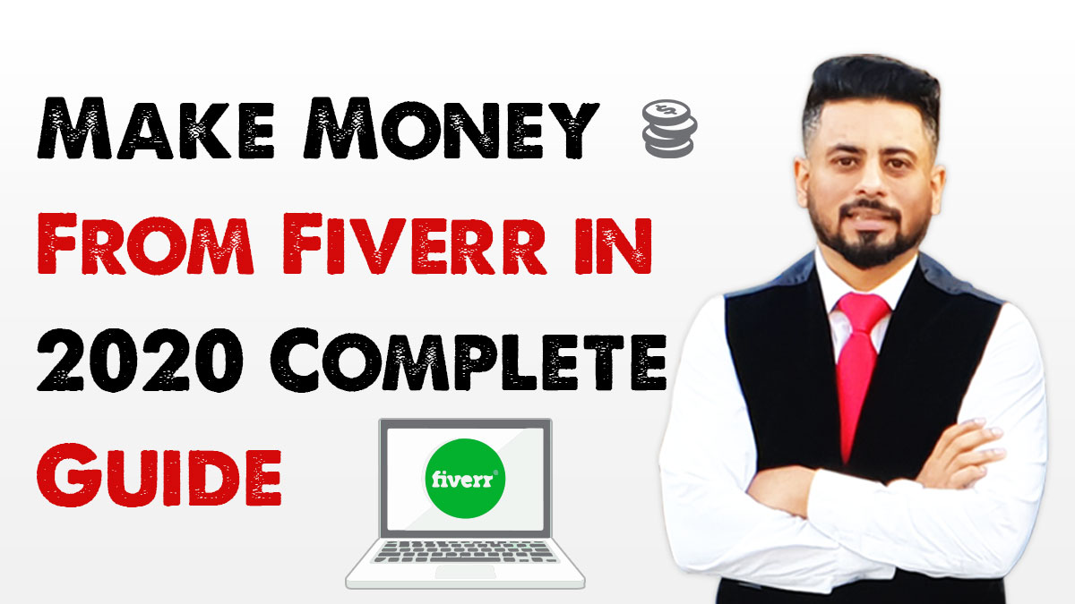 Make money from Fiverr in 2020 – Complete Guide
