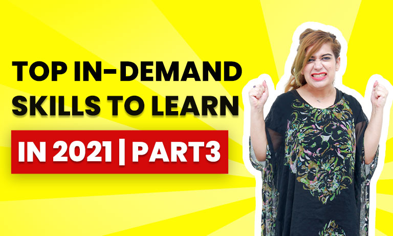 Top In-demand skills to learn in 2021| Part-3