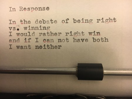 In the debate of being right or winning, I would rather right win and if I can not have both, I want neither.
