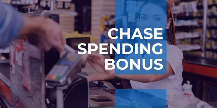 Chase Spending Bonus