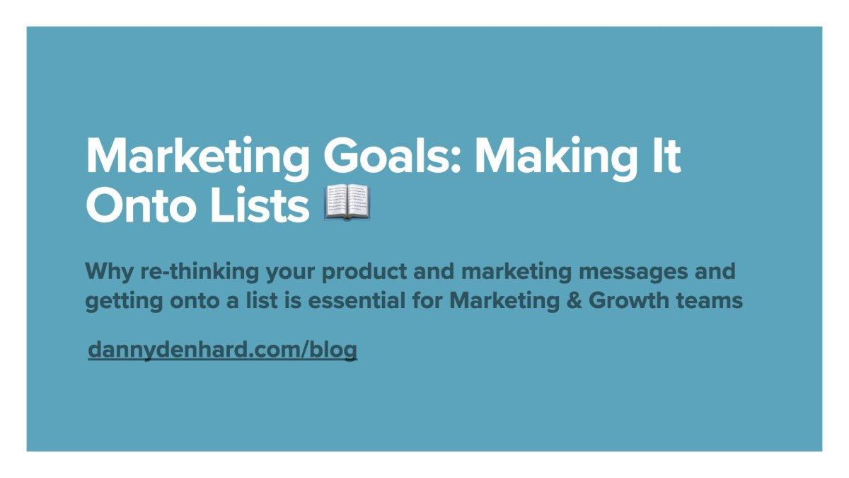Making It Onto Lists - Marketing Goals
