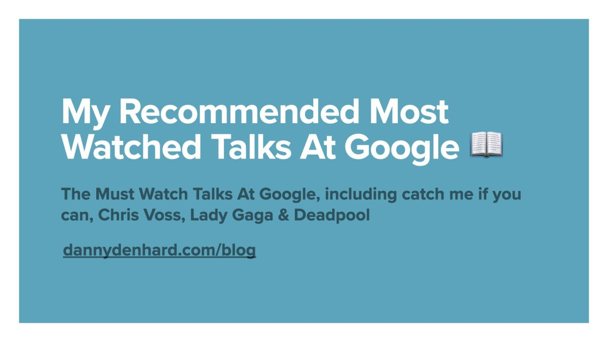 My recommended Most Watched Talks At Google