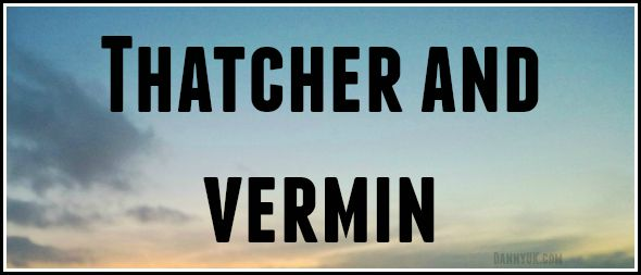 Thatcher and vermin