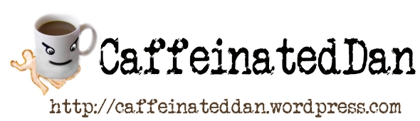 The second Caffeinated Dan logo - Taken from the article Describing my blog by DannyUK.com
