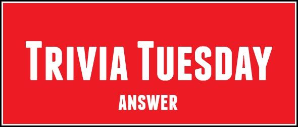 Trivia Tuesday answer