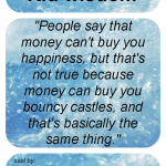 Kid-Wisdom-Money-cant-buy-you-happiness-150×150