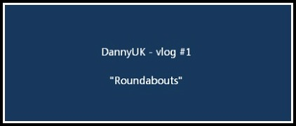 Vlog #1 – Roundabouts – Ranty. Slightly sweary.
