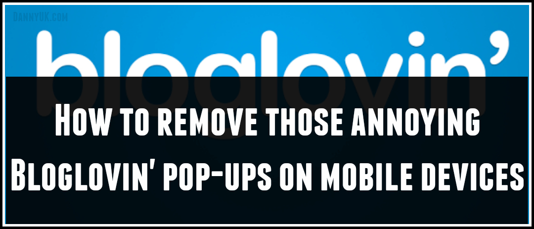 How to remove the Bloglovin pop-up that appears on mobile devices
