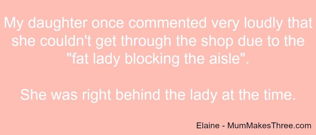Embarrassing Children - Elaine C - Taken from a DannyUK.com article