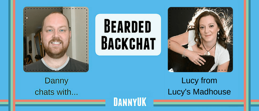 Bearded Backchat with Lucy from Lucy's Madhouse