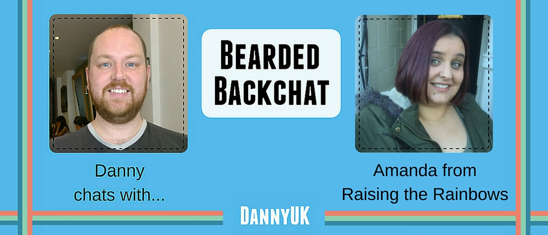 Bearded Backchat with Amanda from Raising The Rainbows