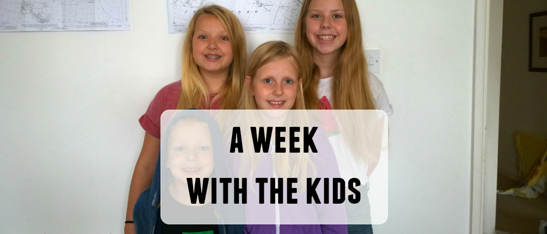 A week with the kids