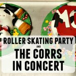 Roller skating party and The Corrs in concert