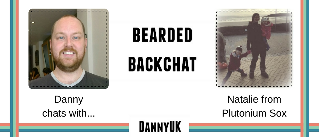 Bearded Backchat with Natalie from Plutonium Sox