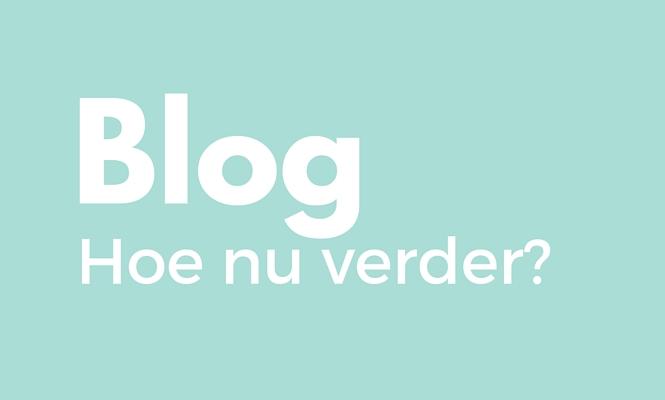 Blog: hoe verder?
