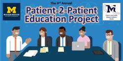 University of Michigan's Patient-2-Patient Education Project