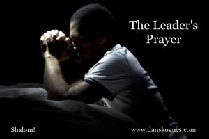 The Leaders Prayer dan skognes motivation blogger speaker teacher trainer coach educator