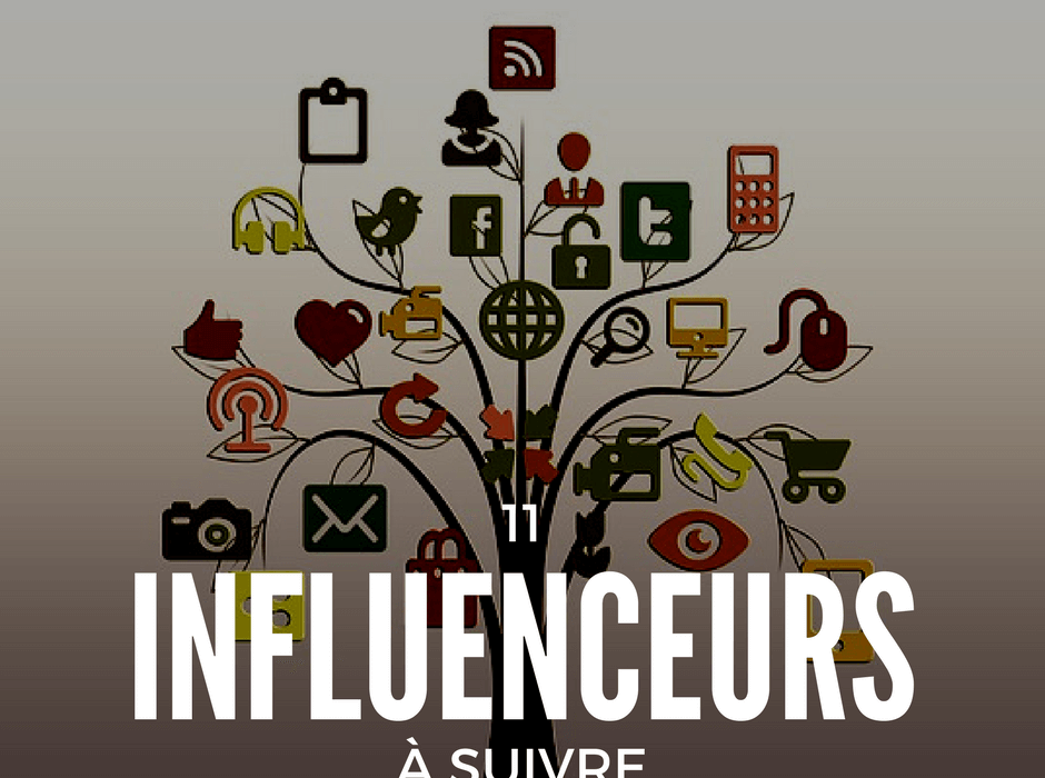 11 influenceurs à suivre sur les interweb