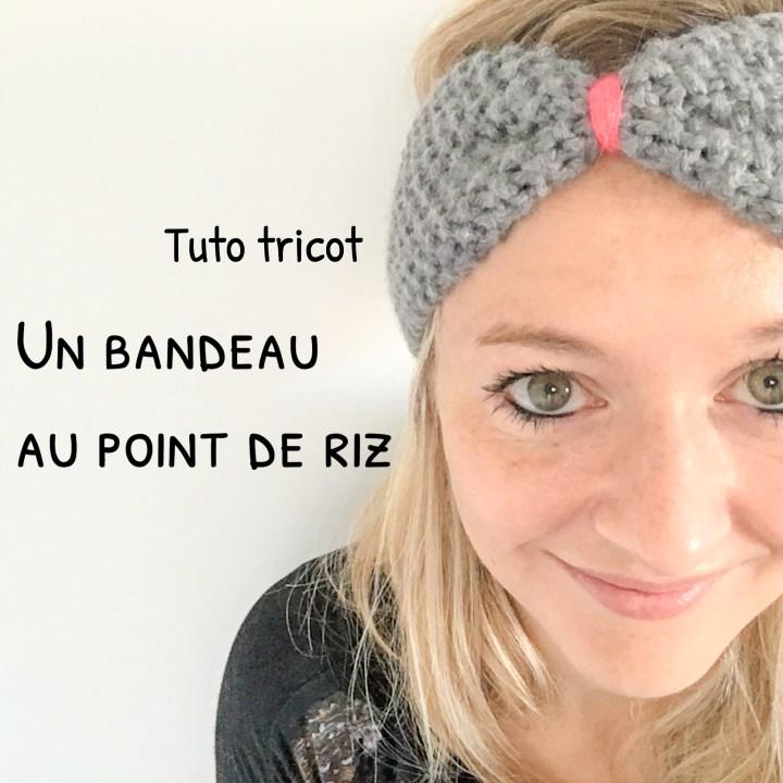 Tuto : un headband ou bandeau tricoté au point de riz pour l'hiver