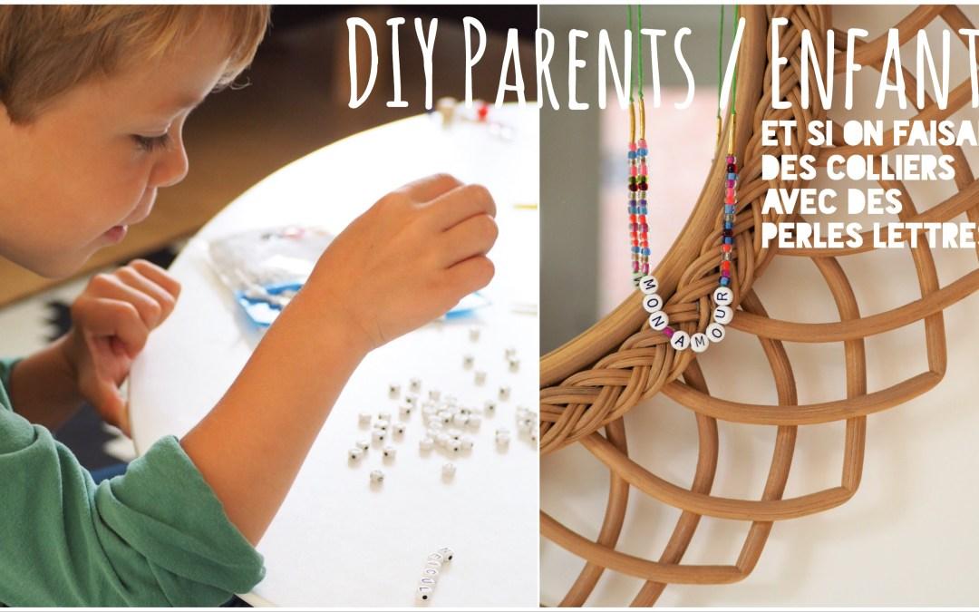 DIY parents / enfants – Faire des bijoux avec des perles lettres
