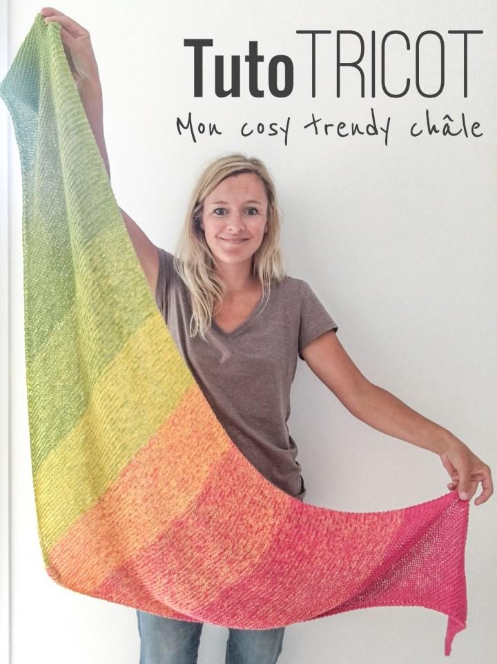 Tuto tricot : Mon «cosy trendy» châle