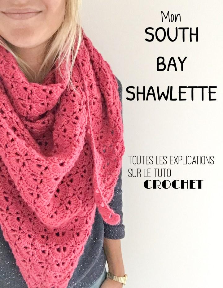 Le South Bay Shawlette – Le grand classique des châles au crochet – Toutes les explications pour décrypter le tuto