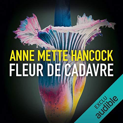 Livre audio : Fleur de cadavre de Anne Mette Hancock